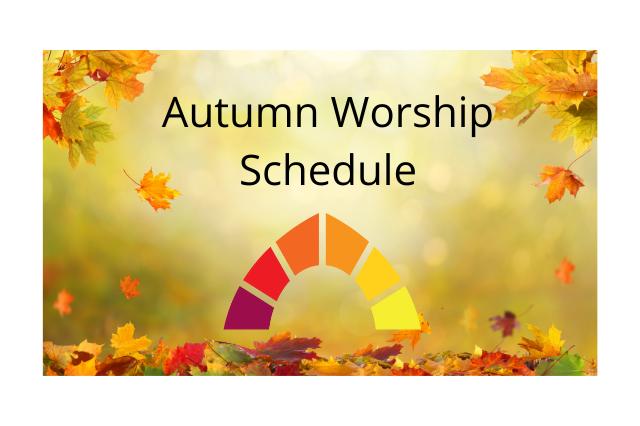 Autumn Worship Schedule