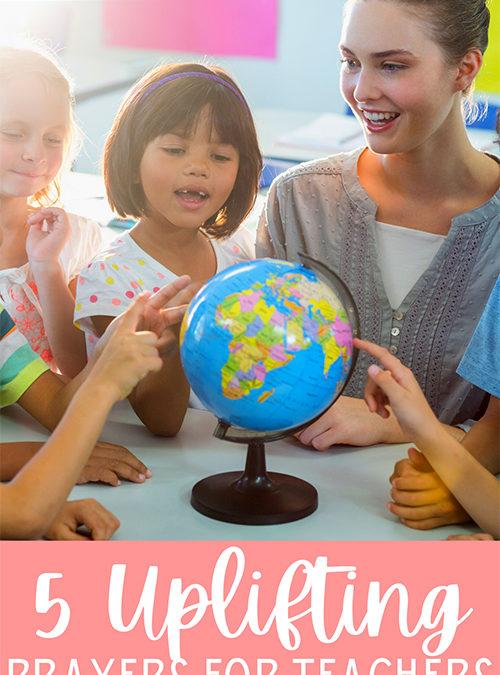 5 Uplifting Prayers for Teachers